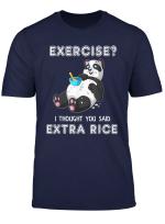 Exercise I Thought You Said Extra Rice Panda Workout Gift T Shirt