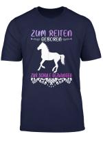 Zum Reiten Geboren Zur Schule Gezwungen Pferde Geschenk T Shirt
