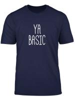 Ya Basic Rude Blunt And Raw Shirt