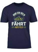 Nur Ein Held Fahrt Aufs Feld Herren T Shirt Traktor Bauer