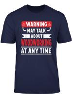 Woodworking Shirt Gift For Carpenter Woodworker Woodturner T Shirt