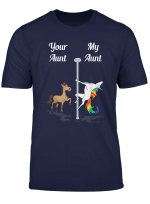 Your Aunt My Aunt Shirt Pole Dancing Unicorn T Shirt Gift