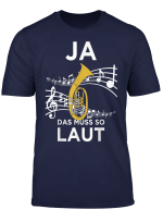 Ja Das Muss So Laut Lustiges Tenorhorn T Shirt