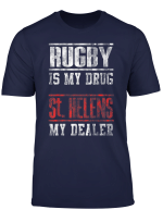 Rugby Is My Drug Fan Tshirt For St Helens Fans