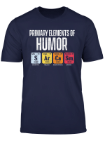 Funny Sarcasm Primary Elements Of Humor S Ar Ca Sm Science T Shirt