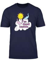 I M Dead Inside Cheerful Dolphins And Sunshine T Shirt