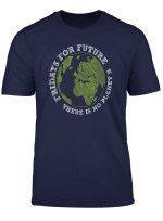 Fridays For Future Shirt There Is No Planet B