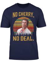 No Cherry No Deal Shirt Alexie Shirt Vintage