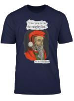 Everyone Is On The Naughty List Calvinist Santa T Shirt
