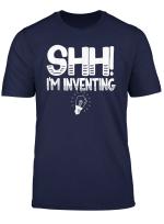Funny Inventors Gift Shh I M Inventing Light Bulb Moment T Shirt
