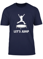 Trampolining High Jump Gymnastics Gymnast Trampoline Jumping T Shirt