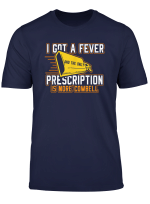 Cool Drumming Fever Gift Only Prescription More Cowbell T Shirt