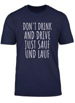Don T Drink And Drive Just Sauf Und Lauf Lustiges T Shirt