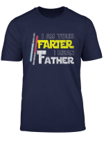 I Am Your Farter I Mean Father Distressed T Shirt T Shirt