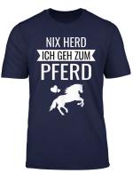 Nix Herd Ich Geh Zum Pferd T Shirt Spruch Pferdespruche