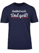Sabbel Nich Dat Geit Plattdeutsch Norddeutsch Tshirt