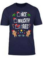 Nice Naughty I Tried Merry Christmas Funny Sarcastic Humor T Shirt