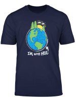 Respect Mother Earth I M With Her Climate Protest T Shirt