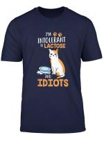 I M Intolerant To Lactose And Idiots Lustige Katzen Geschenk T Shirt
