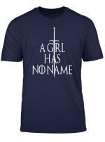 Women A Girl Has No Home No Name T Shirt