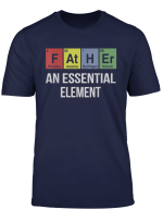 Dad An Essential Element Father S Day Periodic Table Tshirt