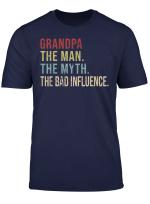 Vintage Grandpa The Man The Myth The Bad Influence T Shirt