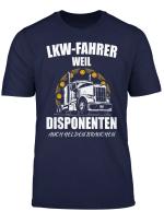 Lkw Fahrer Weil Disponenten Auch Helden Brauchen T Shirt