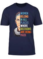 Women Belong In All Places Ruth Bader Ginsburg Rbg T Shirt