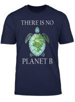 Turtle There Is No Planet B Rescue Turtle Lovers Gift T Shirt