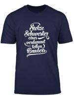 Stolze Schwester Eines Verdammt Tollen Bruders T Shirt