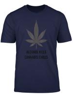 Marijuana Alcohol Cannabis Text Shirt