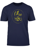 I Ll Go With You Grunge T Shirt