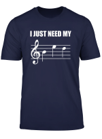 I Just Need My Bed Funny Music Gift Tee For Music Lovers T Shirt