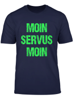 Lustiges Begrussungs Spruch Design Moin Servus Moin T Shirt