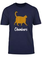 Chonkers Oh Lawd He Comin Fat Cat Feline Pet Meme Cute T Shirt