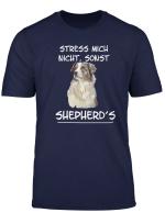 Stress Mich Nicht Sonst Shepherd Hund Lustig Geschenk Shirt
