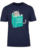 How To Train Your Human T Shirt Funny Cat Shirt Novelty