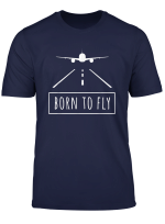 Born To Fly Aviation Pilot Flying Airplane Aircraft Gift T Shirt