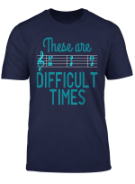 Music These Are Difficult Times Classical T Shirt Blues Folk