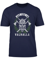 See You In Valhalla Norway Norse Mythology T Shirt
