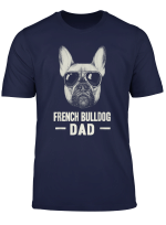 Frenchie Dad French Bulldog Dad T Shirt Father S Day Gifts