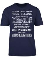 Herren Metallbau Herr Uber Die Metalle Metallbauer T Shirt