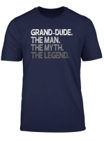 Mens Grand Dude Shirt Gift The Man The Myth The Legend T Shirt