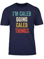 I M Caleb Doing Caleb Things Funny Vintage First Name T Shirt
