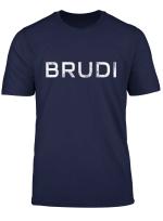 Brudi T Shirt Bruder Hip Hop Freund Geschenk Bro Shirt