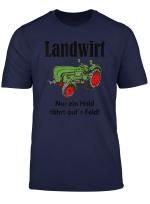 Landwirt Nur Ein Held Fahrt Aufs Feld T Shirt Shirt
