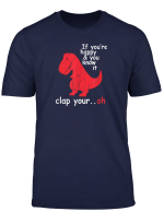 If You Re Happy And You Know It Clap Your Hand T Shirt