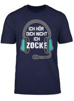 Ich Hor Dich Nicht Ich Zocke Geschenk Fur Gamer Spieler T Shirt