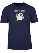 Funny Keep It Reel T Shirt For Filmmakers And Film Fans
