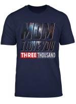 Mom I Love You 3000 T Shirt Funny Mother S Day Gift
